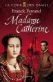 "Afficher ""La Cour des Dames n° 3<br /> Madame Catherine"""