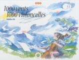 """Afficher """"1000 vents, 1000 violoncelles"""""""