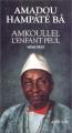 """Afficher """"Mémoires. n° 01 Amkoullel, l'enfant Peul"""""""