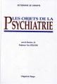 """Afficher """"Les objets de la psychiatrie"""""""