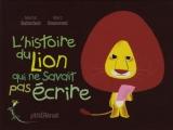 """Afficher """"histoire du lion qui ne savait pas écrire (L')"""""""