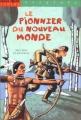 """Afficher """"Le Pionnier du nouveau monde"""""""