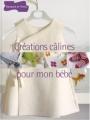 """Afficher """"Créations câlines pour mon bébé"""""""