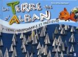 """Afficher """"Terre vue d'Alban (La) n° 5 eau, indispensable et précieuse (L')"""""""