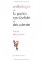 """Afficher """"Anthologie de la poésie symboliste et décadente"""""""