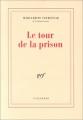 vignette de 'Le tour de la prison (Marguerite Yourcenar)'