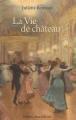 """Afficher """"vie de château (La)"""""""