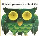 """Afficher """"Hiboux, poissons, souris et Cie"""""""
