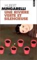 """Afficher """"Une rivière verte et silencieuse"""""""