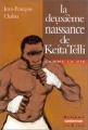 """Afficher """"La deuxième naissance de Keita Telli"""""""