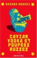 """Afficher """"Caviar, vodka et poupées russes"""""""