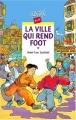 """Afficher """"Ville qui rend foot (La)"""""""