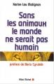 """Afficher """"Sans les animaux, le monde ne serait pas humain"""""""
