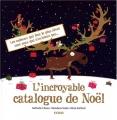 """Afficher """"L'Incroyable catalogue de Noël: les cadeaux qui font le plus rêver sont ceux qui n'existent pas"""""""