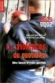 """Afficher """"Les violences du quotidien"""""""