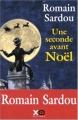 vignette de 'Une seconde avant noël (Romain Sardou)'