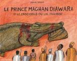 "Afficher ""prince Maghan Diawara et le crocodile du lac Faguibine (Le)"""