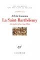 vignette de 'La Saint-Barthélémy : les mystères d'un crime d'Etat : 24 août 1572 (Arlette Jouanna)'