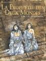 """Afficher """"Prophétie des Deux Mondes (La) n° 2 pays sans retour (Le)"""""""