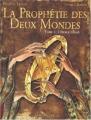 """Afficher """"Prophétie des Deux Mondes (La) n° 1<br /> étoile d'Ishâ (L')"""""""