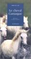"""Afficher """"Le cheval camargue"""""""