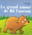 vignette de 'Le grand amour de Bô l'ourson (Clément, Claire)'
