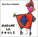 vignette de 'Madame la poule (Blanpain, Jean-Pierre)'