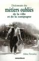 """Afficher """"Dictionnaire des métiers oubliés de la ville et de la campagne"""""""
