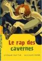 """Afficher """"rap des cavernes (Le)"""""""