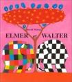 vignette de 'Elmer et Walter (McKee, David)'