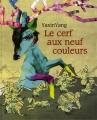 """Afficher """"Le cerf aux neuf couleurs"""""""