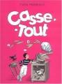 """Afficher """"Casse-tout"""""""