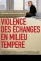 """Afficher """"Violence des échanges en milieu tempéré"""""""