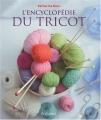 """Afficher """"L'encyclopédie du tricot"""""""