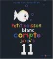 vignette de 'Petit poisson blanc compte jusqu'à 11 (Van Genechten, Guido)'