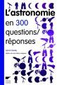 """Afficher """"L'astronomie en 300 questions-réponses"""""""