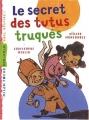 """Afficher """"Les Enquêtes fabuleuses de FFF, le fameux Félix File-Filou<br /> Le secret des tutus truqués"""""""