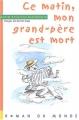 """Afficher """"Ce matin, mon grand-père est mort"""""""