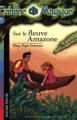 """Afficher """"La Cabane magique n° 5 Sur le fleuve Amazone"""""""