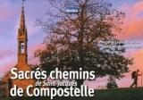 """Afficher """"Sacrés chemins de Saint-Jacques de Compostelle"""""""