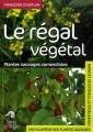 """Afficher """"Encyclopédie des plantes sauvages comestibles et toxiques de l'Europe régal végétal (Le)"""""""