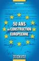 """Afficher """"50 ans de construction européenne"""""""