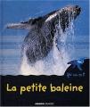 """Afficher """"Petite baleine (La)"""""""