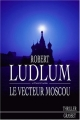 vignette de 'Réseau Bouclier<br /> Le vecteur Moscou (Robert Ludlum)'