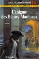 """Afficher """"Les enquêtes de Nicolas Le Floch, commissaire au Châtelet.<br /> L'énigme des Blancs-Manteaux"""""""
