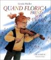 """Afficher """"Quand Florice prend son violon"""""""