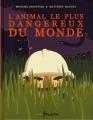 """Afficher """"L'Animal le plus dangereux du monde"""""""