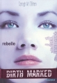 vignette de 'Birth marked n° 1<br /> Rebelle (Caragh M. O'brien)'