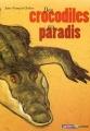 """Afficher """"Des crocodiles au paradis"""""""