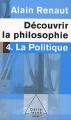 """Afficher """"Découvrir la philosophie n° 04 La Politique"""""""